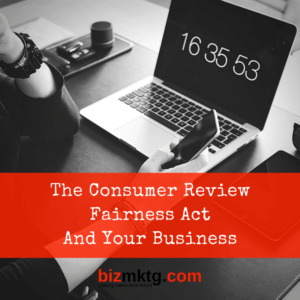 The Consumer Review Fairness Act And Your Business