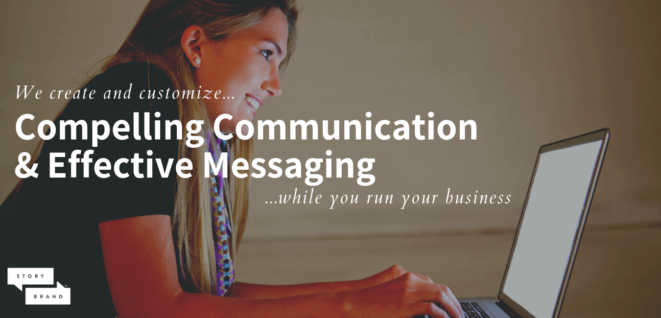 We create and customize compelling communication & effective messaging while you run your business.